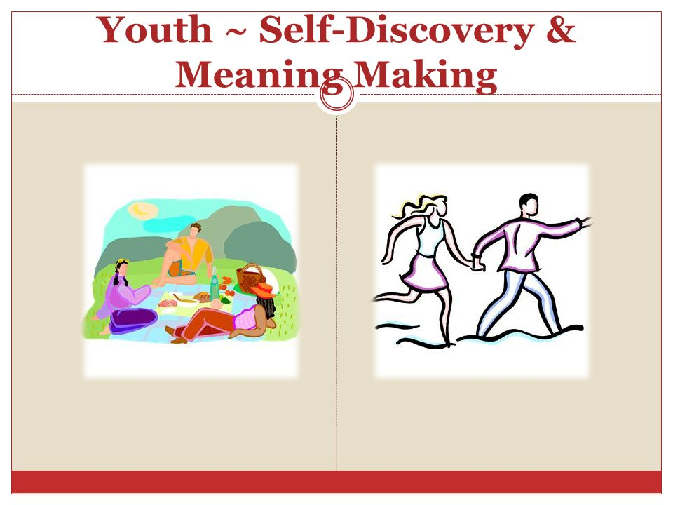 Youth ~ Self-Discovery & Meaning Making