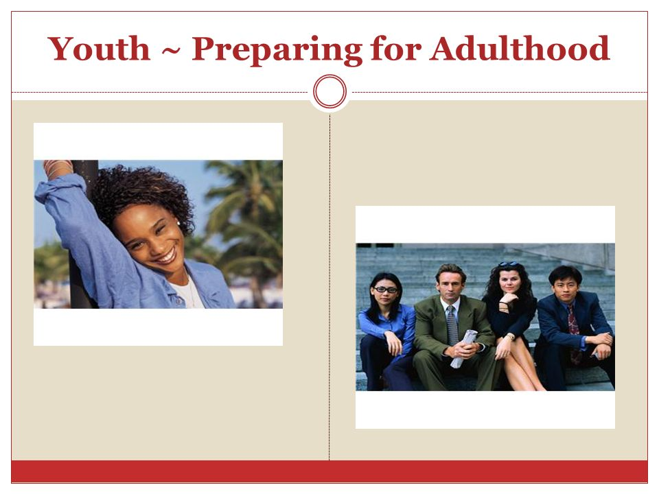 Youth ~ Preparing for Adulthood