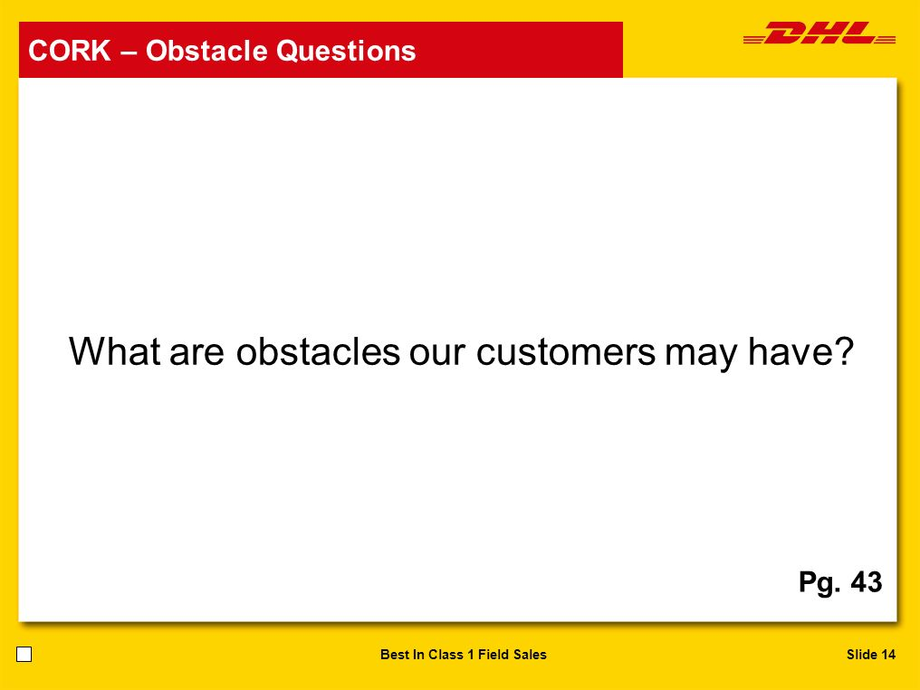 What are obstacles our customers may have