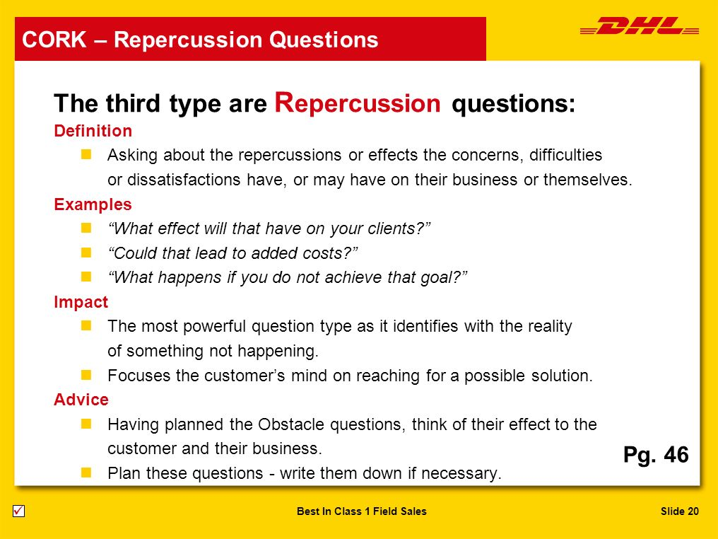 The third type are Repercussion questions:
