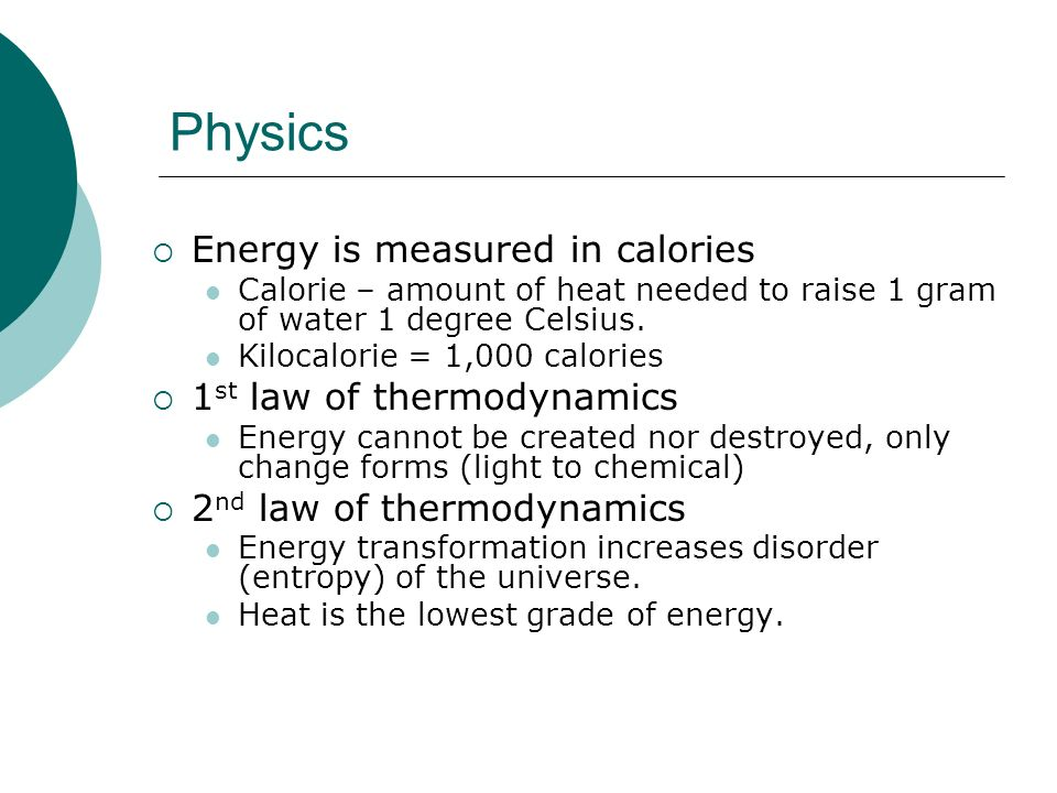 Physics Energy is measured in calories 1st law of thermodynamics