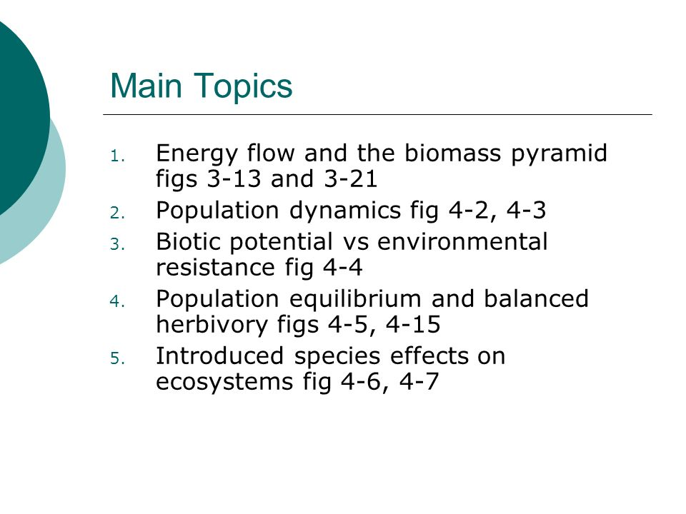 Main Topics Energy flow and the biomass pyramid figs 3-13 and 3-21