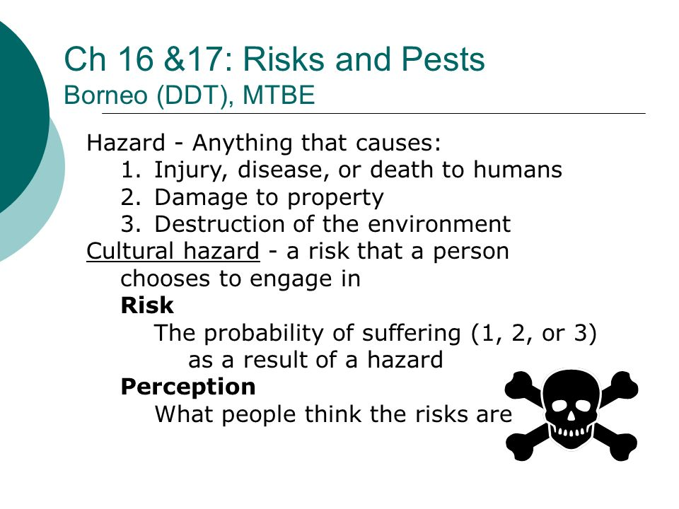 Ch 16 &17: Risks and Pests Borneo (DDT), MTBE