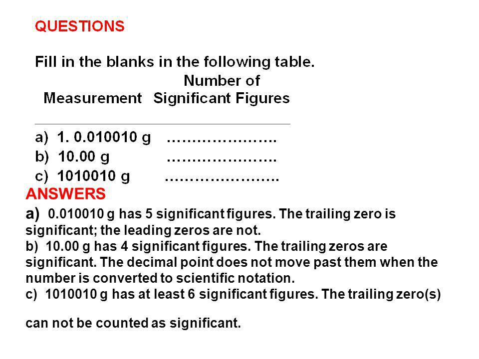 ANSWERS a) 0. 010010 g has 5 significant figures