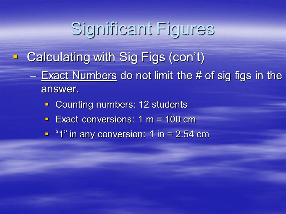 Significant Figures Calculating with Sig Figs (con't)