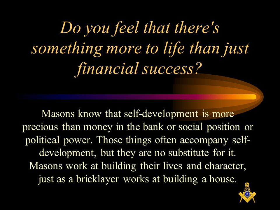 Do you feel that there s something more to life than just financial success