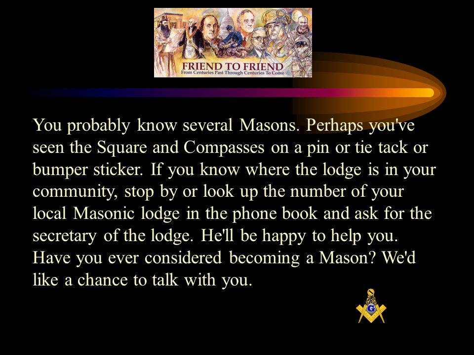 You probably know several Masons