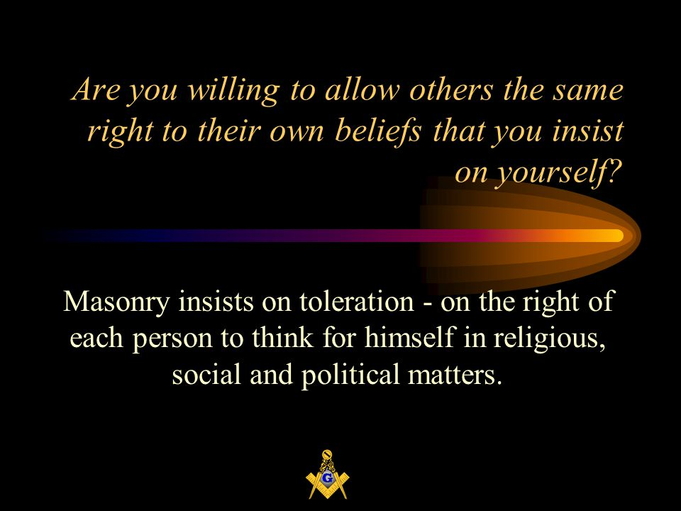 Are you willing to allow others the same right to their own beliefs that you insist on yourself