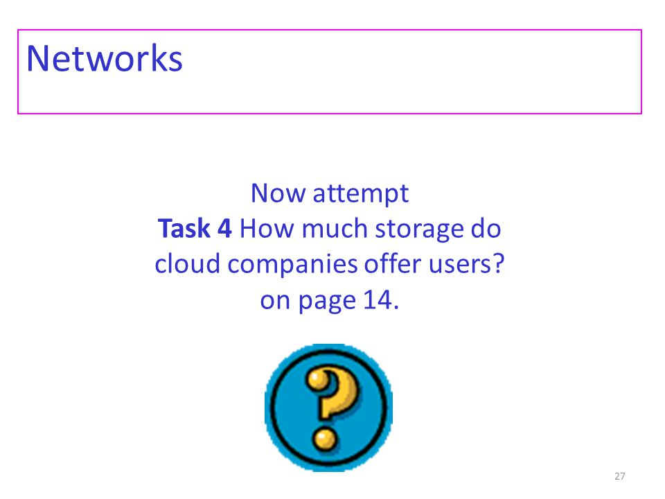 Networks Now attempt Task 4 How much storage do