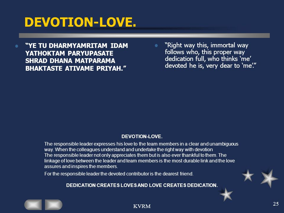 DEDICATION CREATES LOVES AND LOVE CREATES DEDICATION.