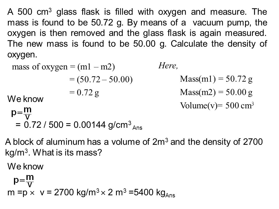 A 500 cm3 glass flask is filled with oxygen and measure