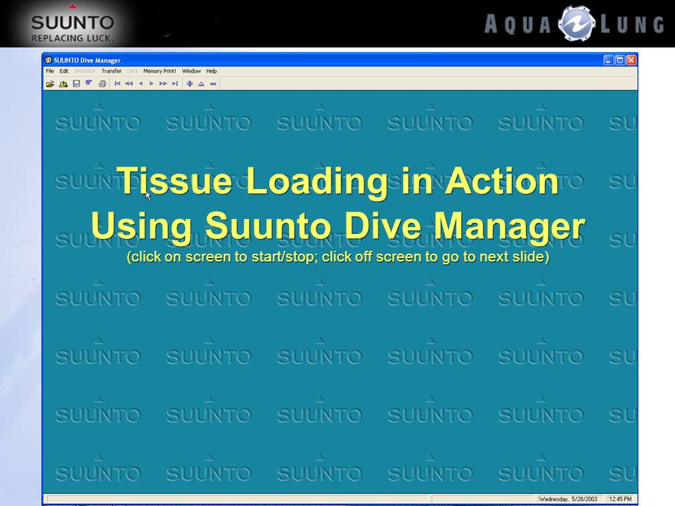 Tissue Loading in Action Using Suunto Dive Manager (click on screen to start/stop; click off screen to go to next slide)