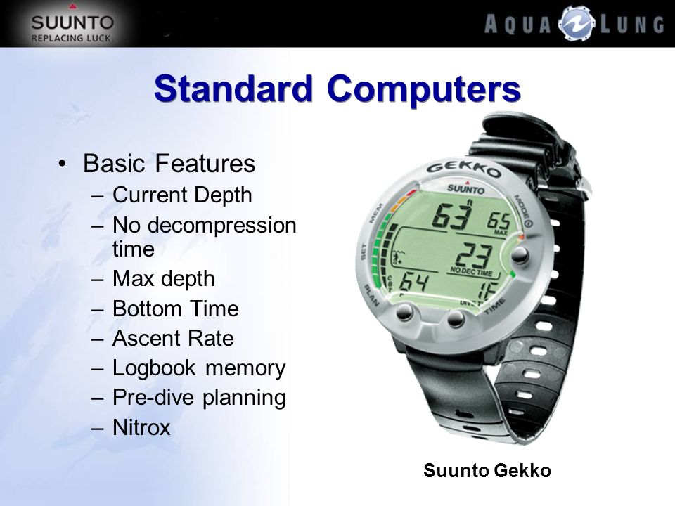 Standard Computers Basic Features Current Depth No decompression time