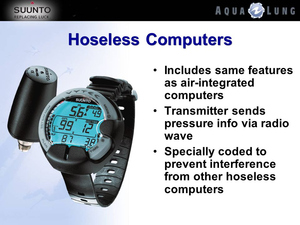 Hoseless Computers Includes same features as air-integrated computers
