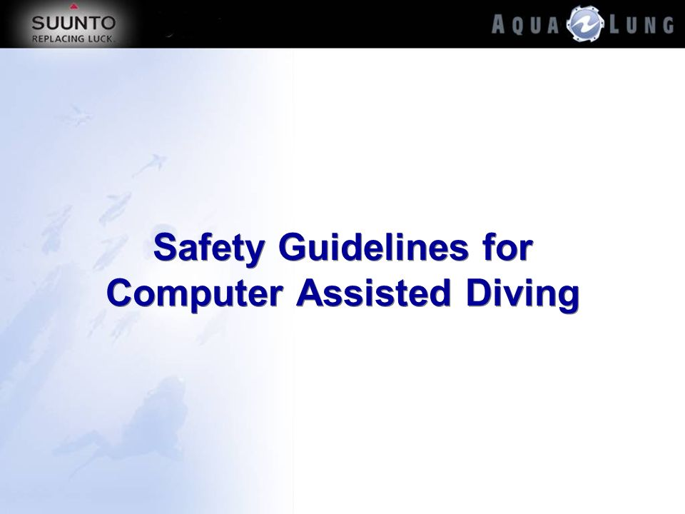 Safety Guidelines for Computer Assisted Diving