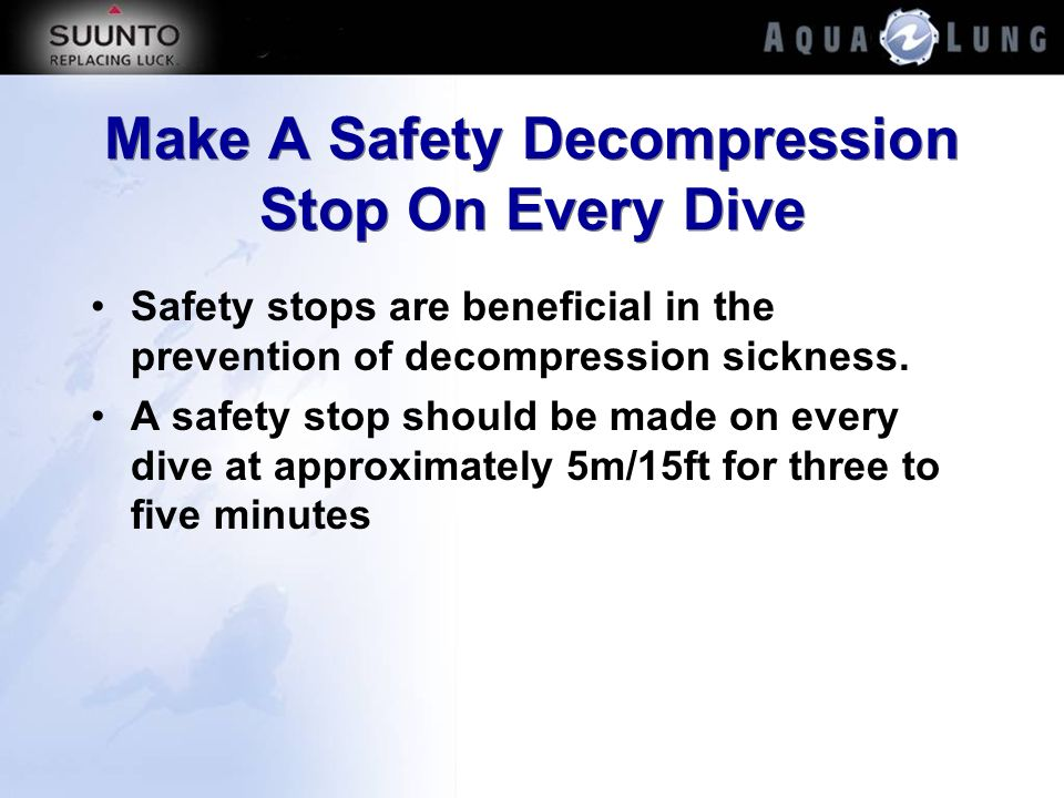 Make A Safety Decompression Stop On Every Dive