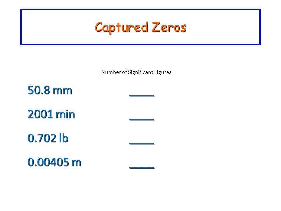Captured Zeros 50.8 mm ____ 2001 min ____ 0.702 lb ____