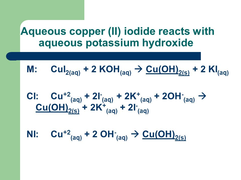 Aqueous copper (II) iodide reacts with aqueous potassium hydroxide
