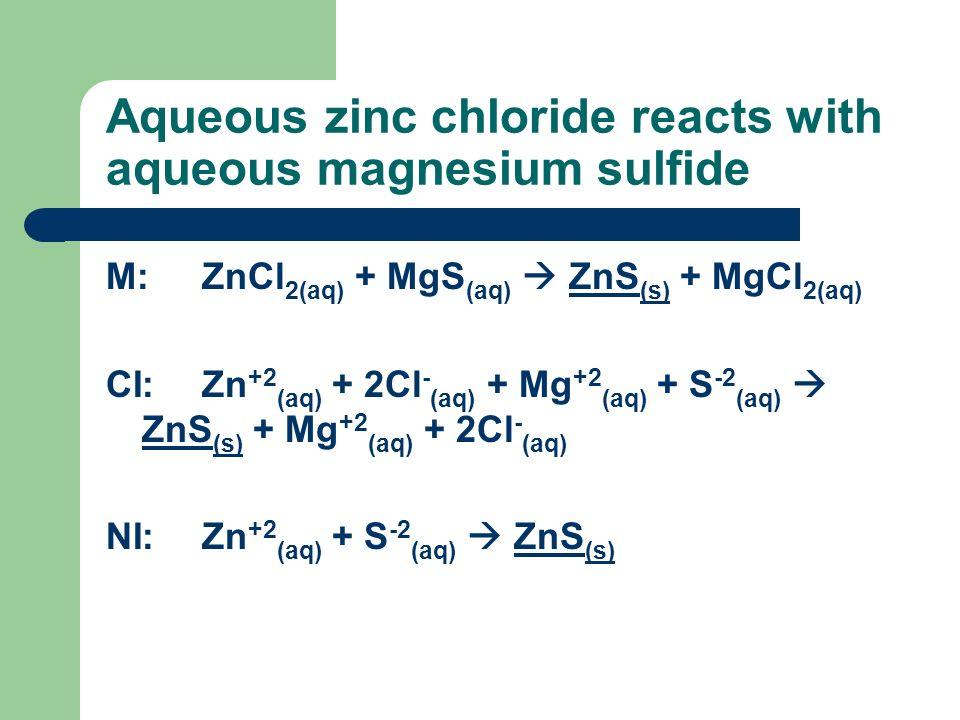 Aqueous zinc chloride reacts with aqueous magnesium sulfide