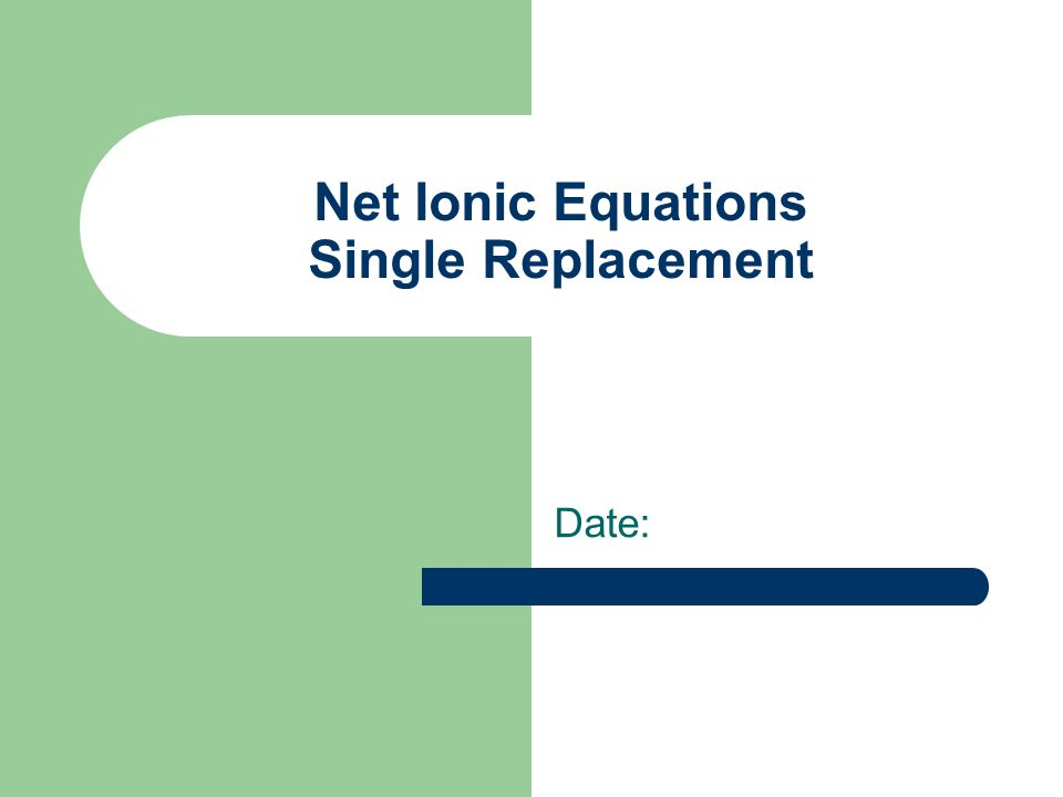 Net Ionic Equations Single Replacement