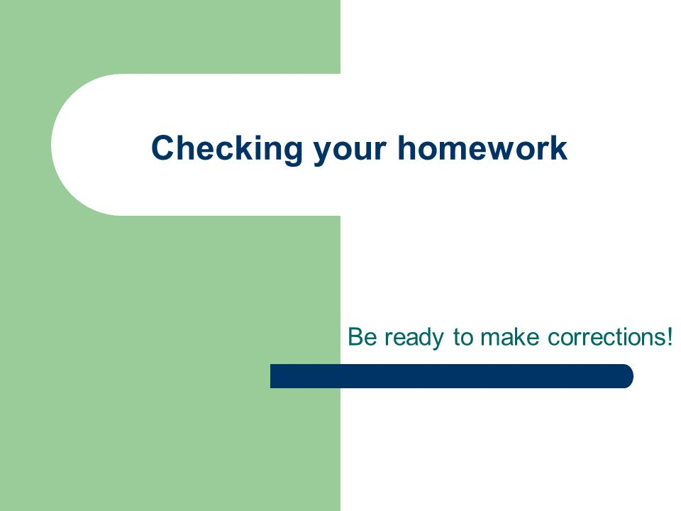 Checking your homework