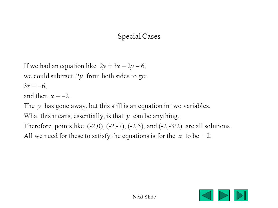 Special Cases If we had an equation like 2y + 3x = 2y – 6,