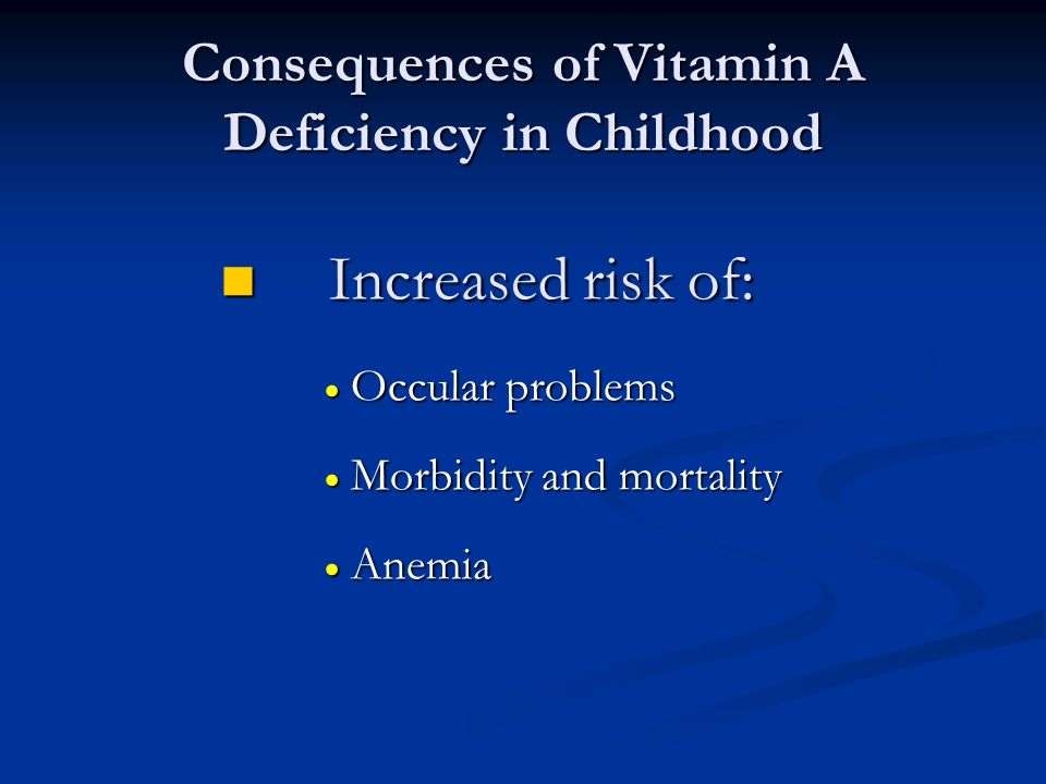 Consequences of Vitamin A Deficiency in Childhood