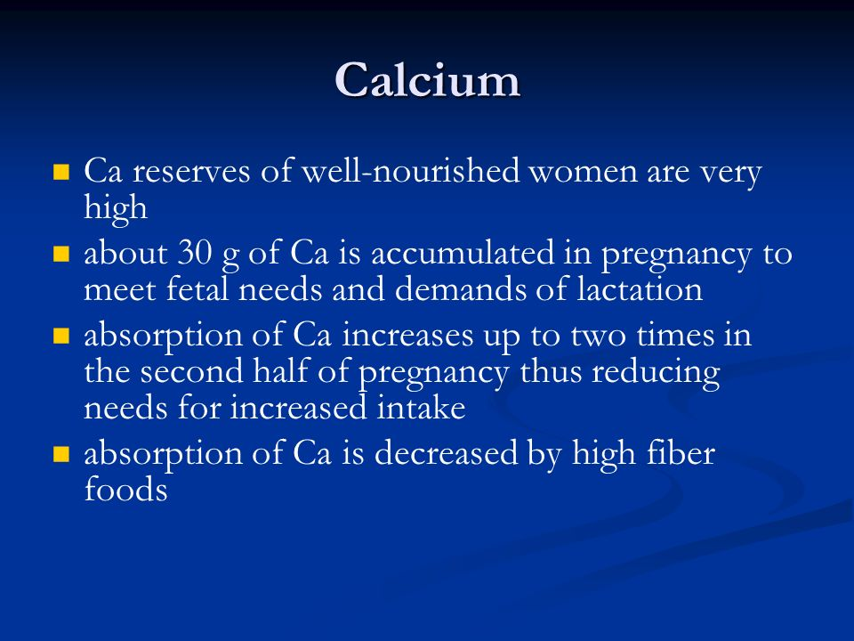 Calcium Ca reserves of well-nourished women are very high