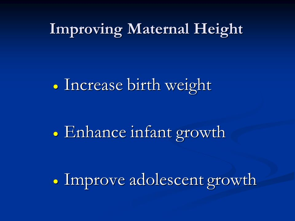 Improving Maternal Height