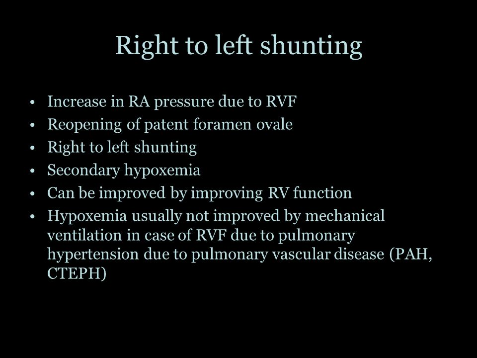 Right to left shunting Increase in RA pressure due to RVF