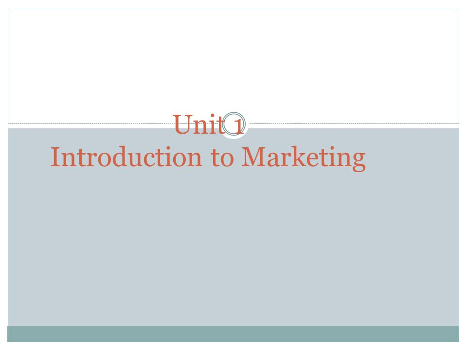 Unit 1 Introduction to Marketing