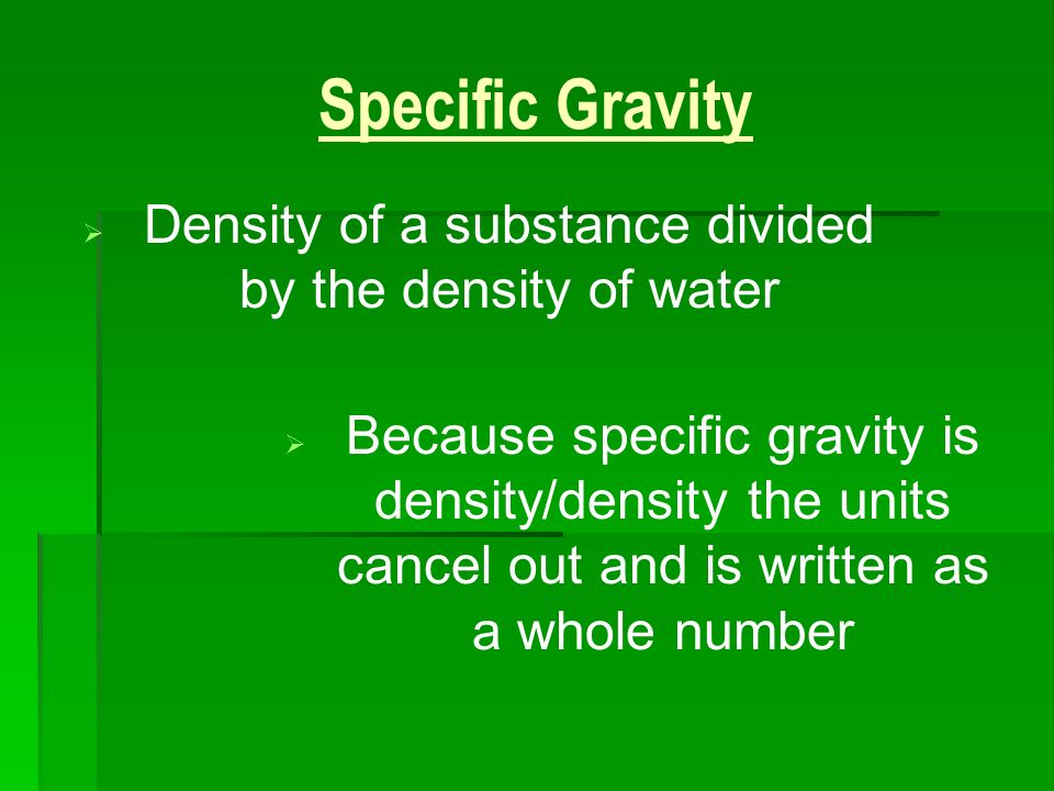 Density of a substance divided by the density of water