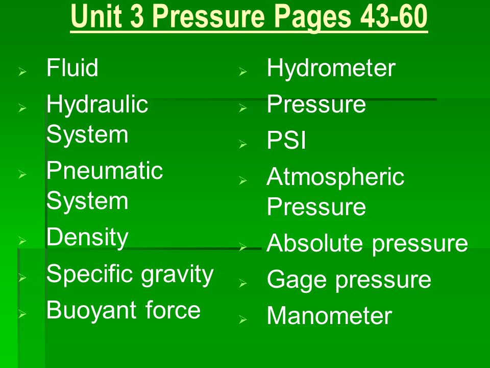 Unit 3 Pressure Pages 43-60 Fluid Hydraulic System Pneumatic System
