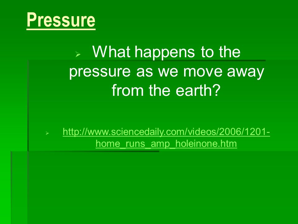 What happens to the pressure as we move away from the earth
