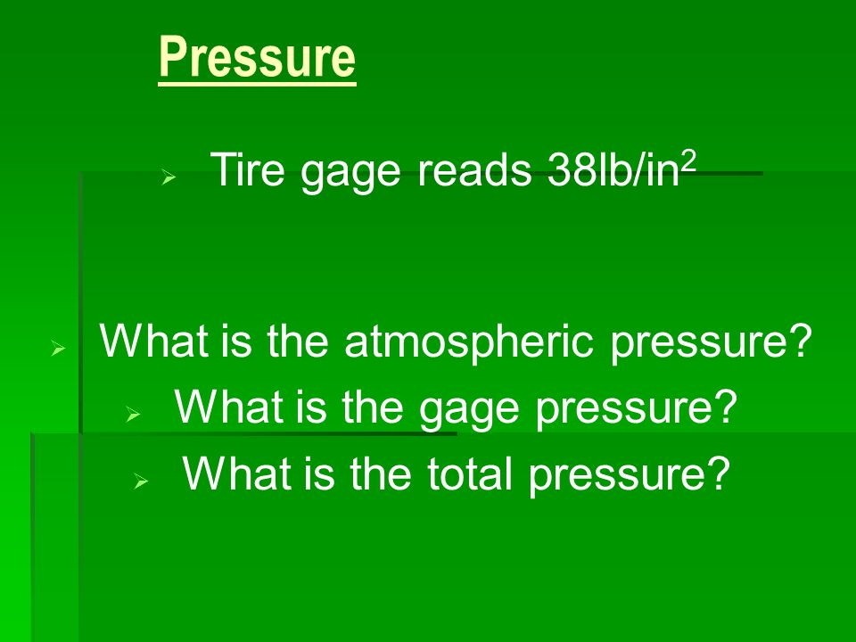 Pressure Tire gage reads 38lb/in2 What is the atmospheric pressure