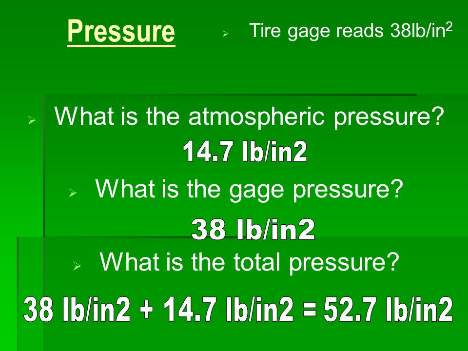 Pressure What is the atmospheric pressure What is the gage pressure