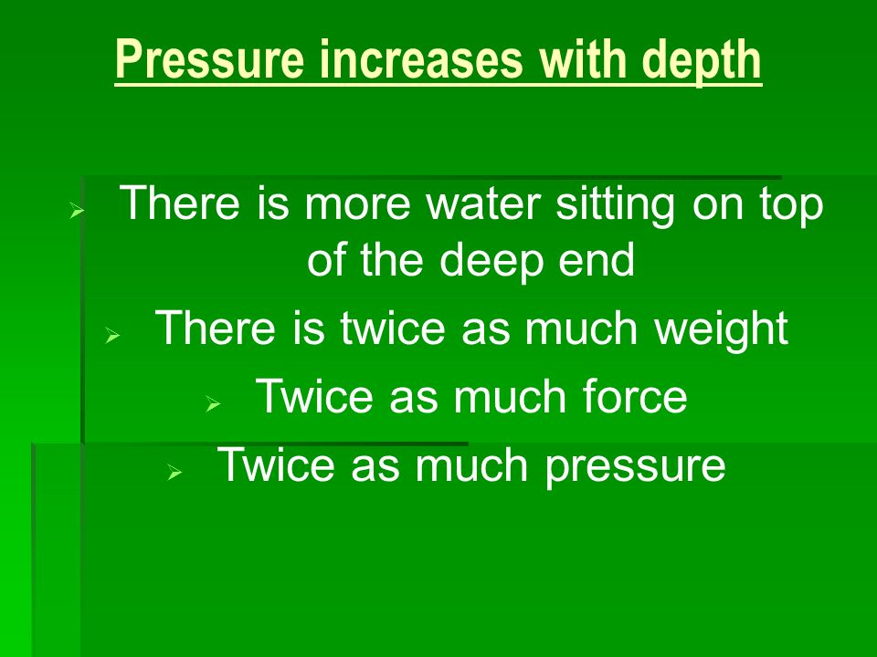 Pressure increases with depth