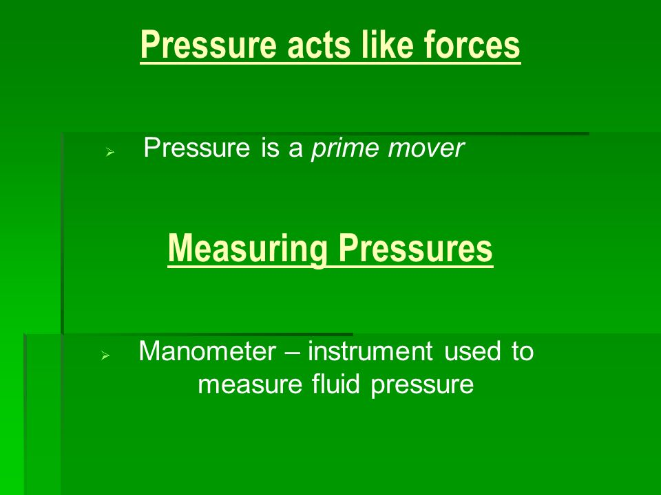 Pressure acts like forces