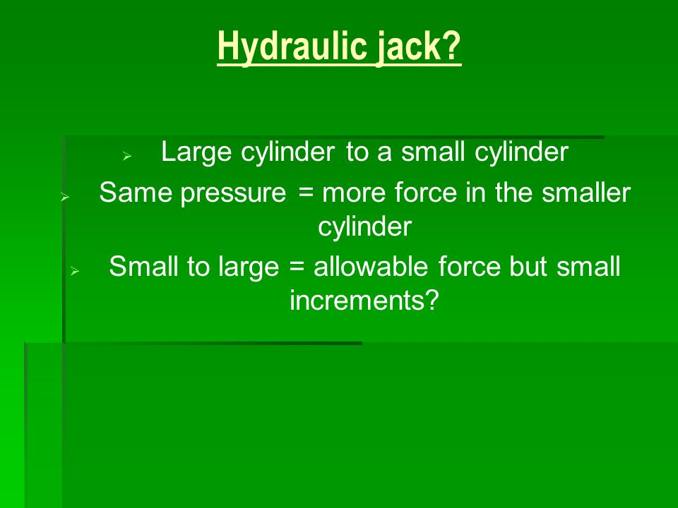 Hydraulic jack Large cylinder to a small cylinder