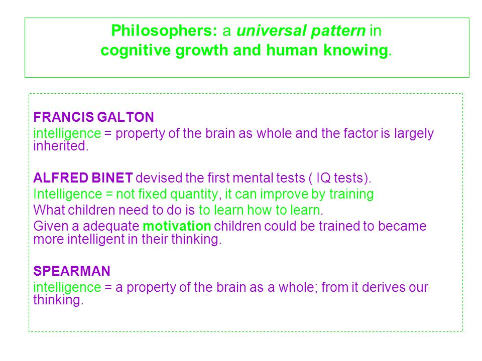 Philosophers: a universal pattern in cognitive growth and human knowing.