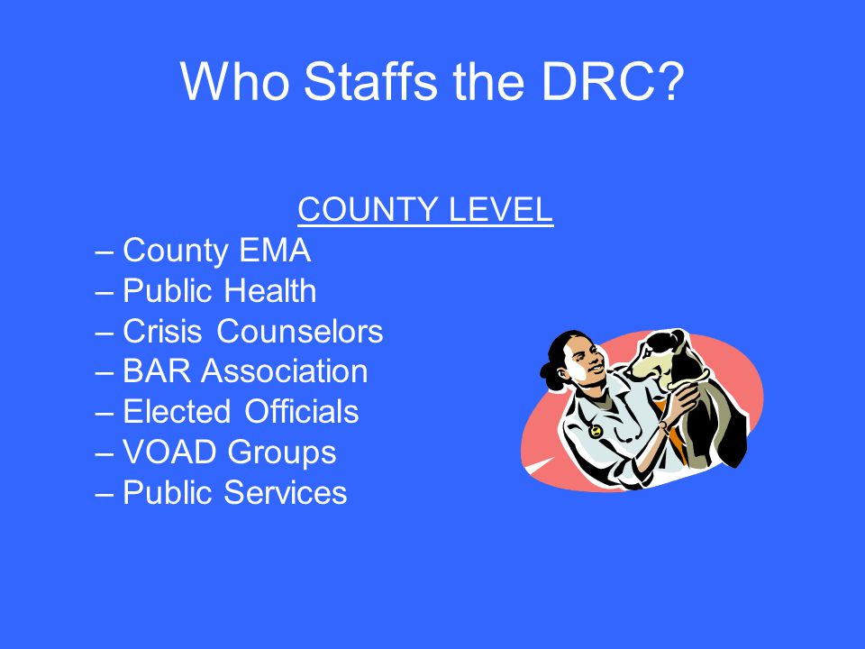 Who Staffs the DRC COUNTY LEVEL County EMA Public Health