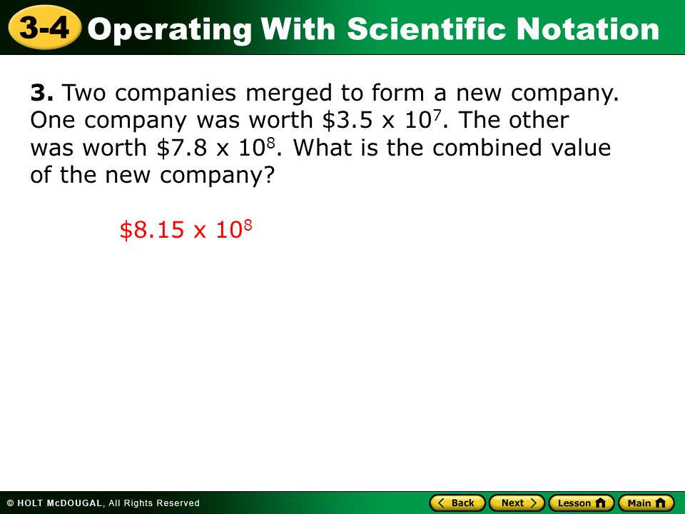 3. Two companies merged to form a new company. One company was worth $3.5 x 107. The other