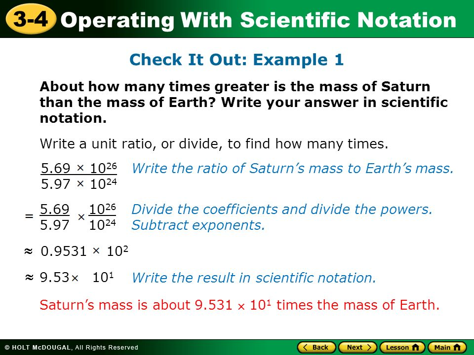 Check It Out: Example 1 About how many times greater is the mass of Saturn than the mass of Earth Write your answer in scientific notation.