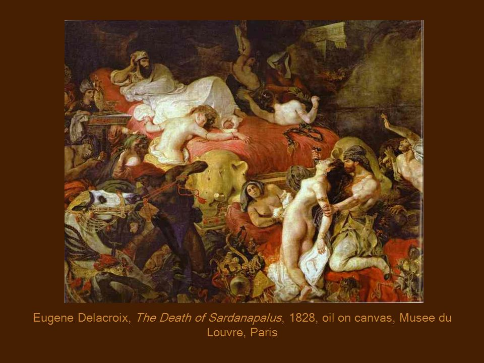 Eugene Delacroix, The Death of Sardanapalus, 1828, oil on canvas, Musee du Louvre, Paris