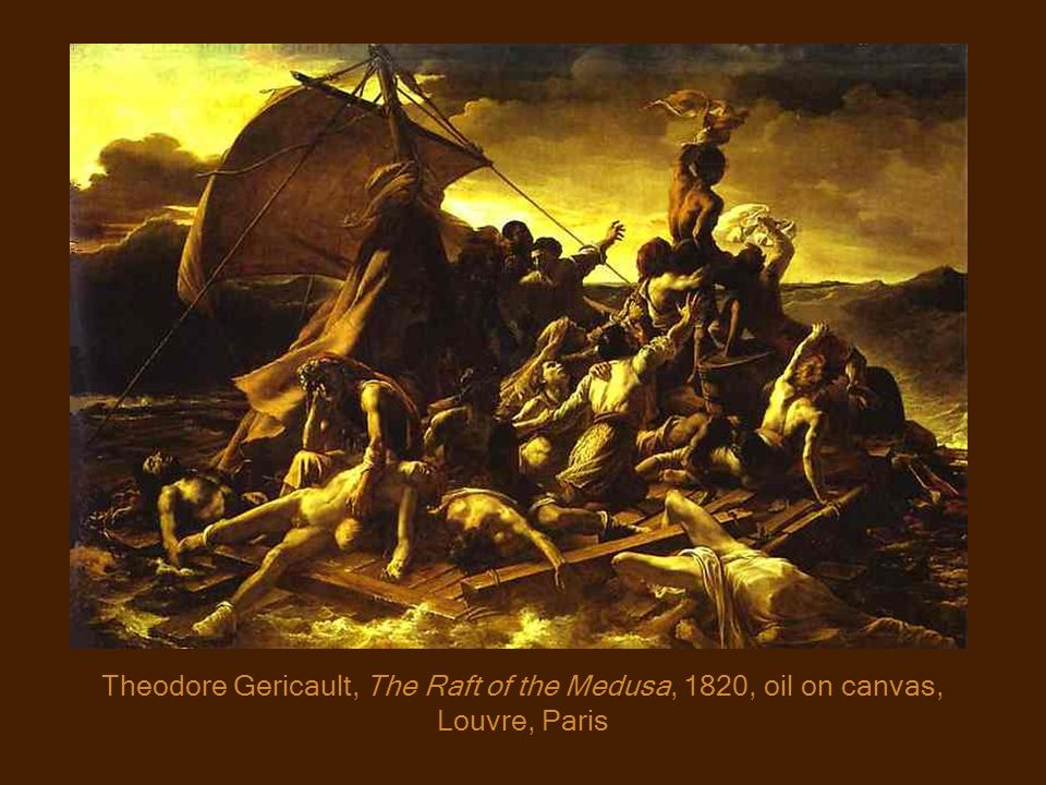 Theodore Gericault, The Raft of the Medusa, 1820, oil on canvas, Louvre, Paris