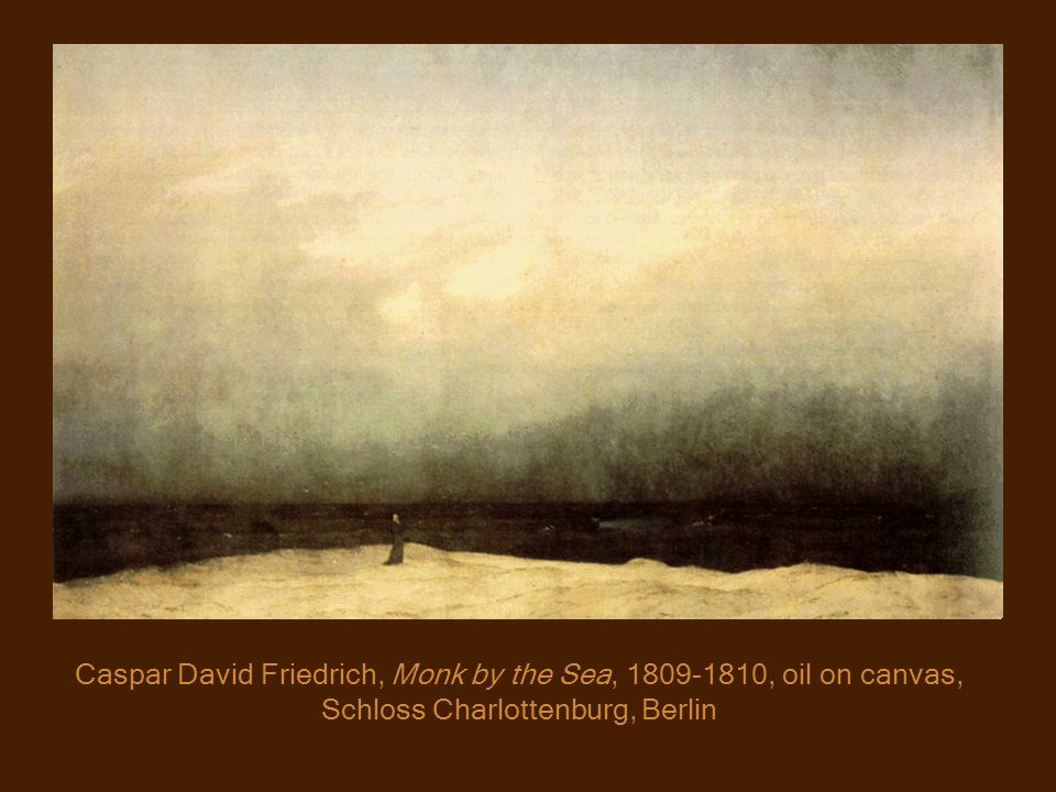 Caspar David Friedrich, Monk by the Sea, 1809-1810, oil on canvas, Schloss Charlottenburg, Berlin