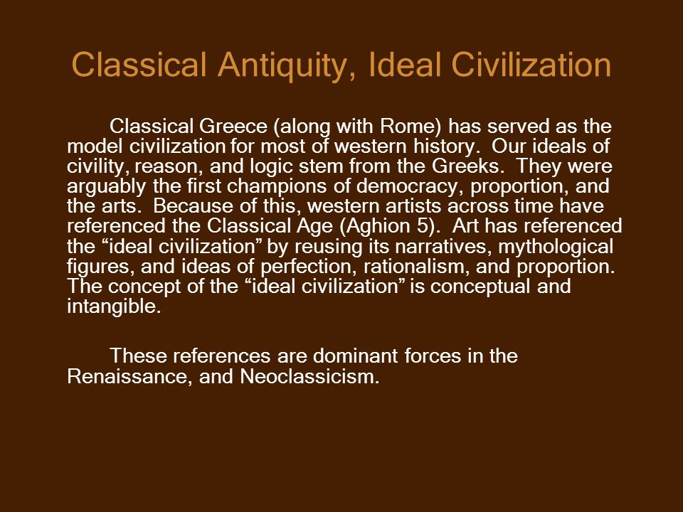 Classical Antiquity, Ideal Civilization
