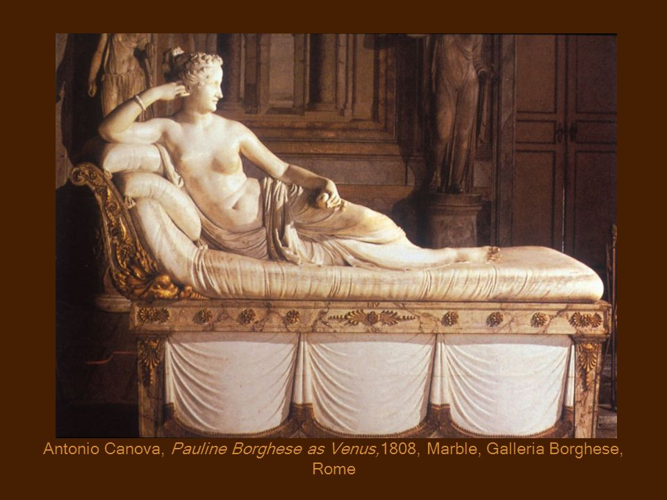 Antonio Canova, Pauline Borghese as Venus,1808, Marble, Galleria Borghese, Rome