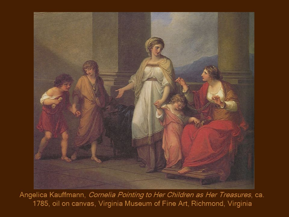 Angelica Kauffmann, Cornelia Pointing to Her Children as Her Treasures, ca.