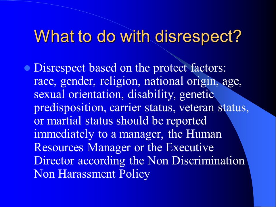 What to do with disrespect